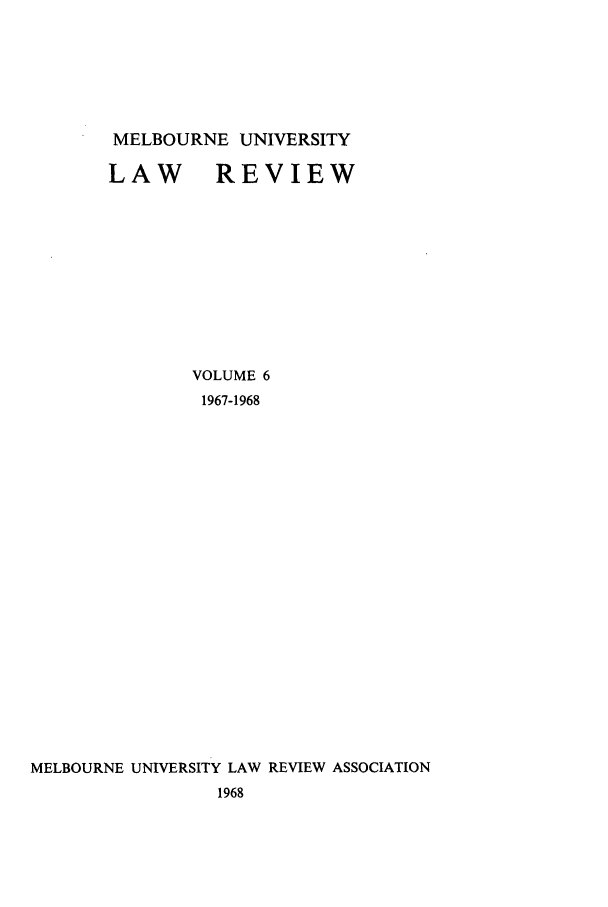 handle is hein.journals/mulr6 and id is 1 raw text is: MELBOURNE UNIVERSITY