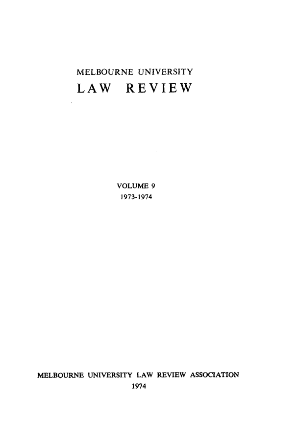 handle is hein.journals/mulr9 and id is 1 raw text is: MELBOURNE UNIVERSITY