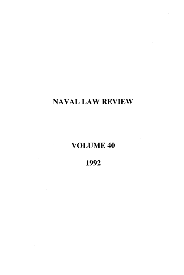 handle is hein.journals/naval40 and id is 1 raw text is: NAVAL LAW REVIEW
