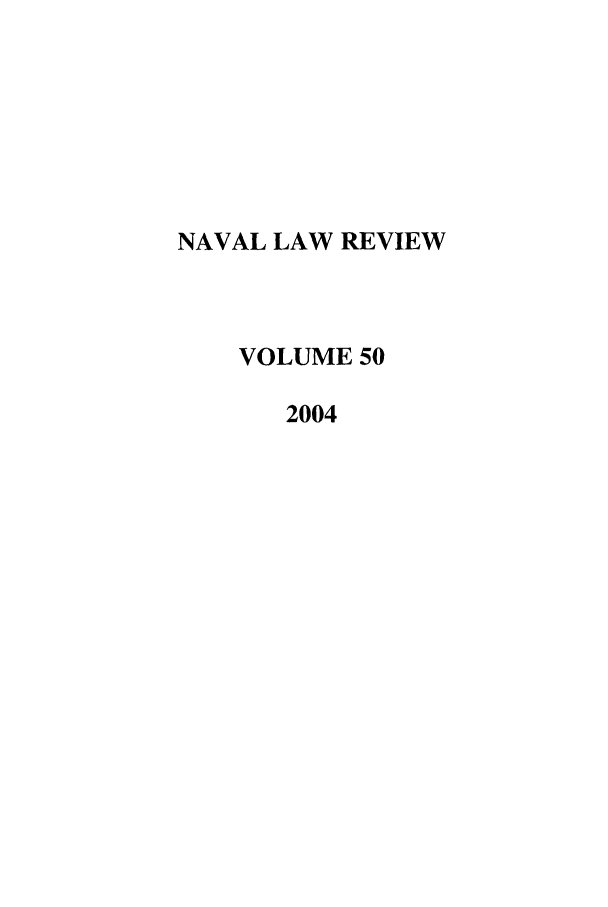 handle is hein.journals/naval50 and id is 1 raw text is: NAVAL LAW REVIEW