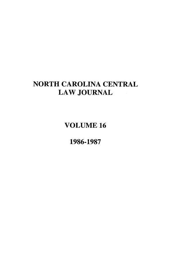 handle is hein.journals/ncclj16 and id is 1 raw text is: NORTH CAROLINA CENTRAL