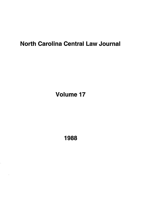 handle is hein.journals/ncclj17 and id is 1 raw text is: North Carolina Central Law Journal