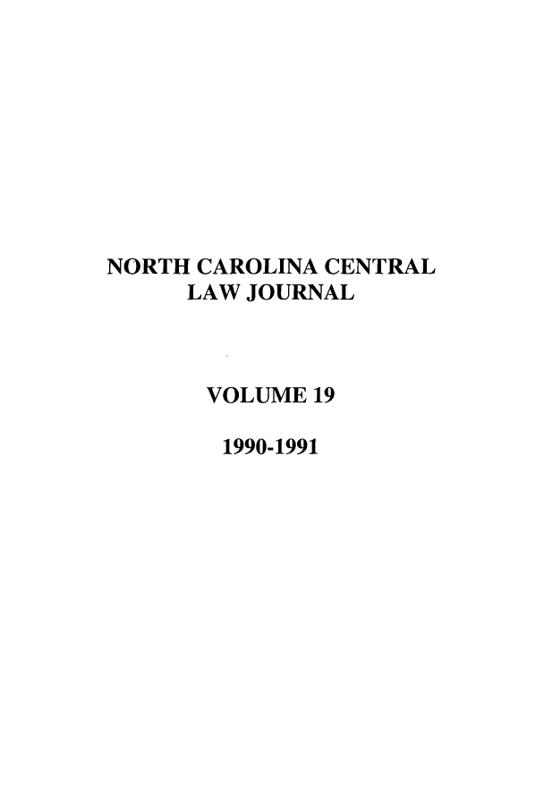 handle is hein.journals/ncclj19 and id is 1 raw text is: NORTH CAROLINA CENTRAL
