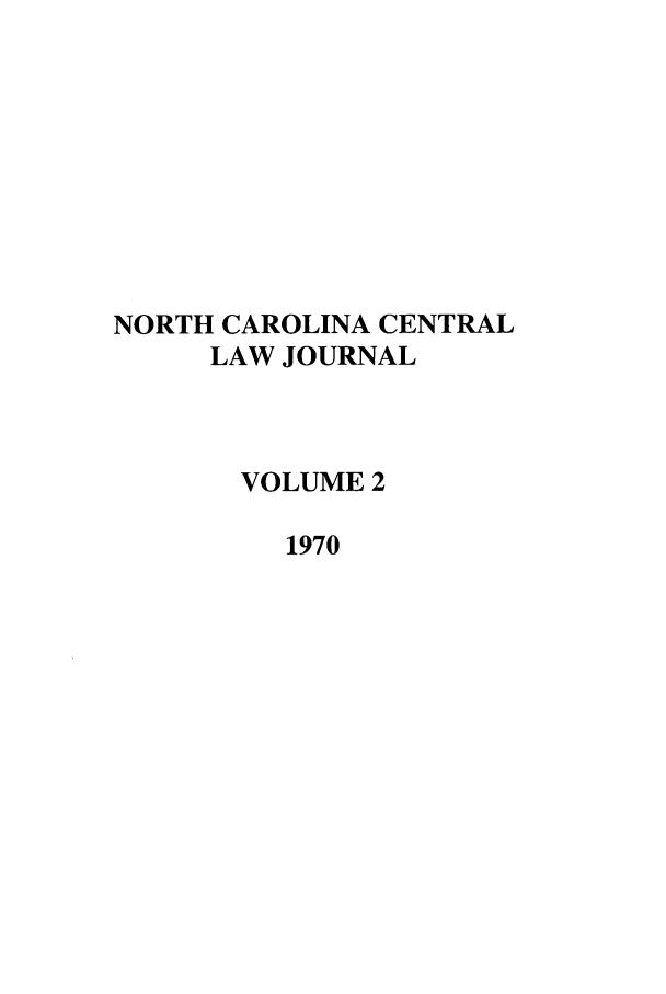 handle is hein.journals/ncclj2 and id is 1 raw text is: NORTH CAROLINA CENTRAL