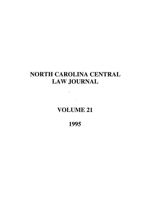 handle is hein.journals/ncclj21 and id is 1 raw text is: NORTH CAROLINA CENTRAL