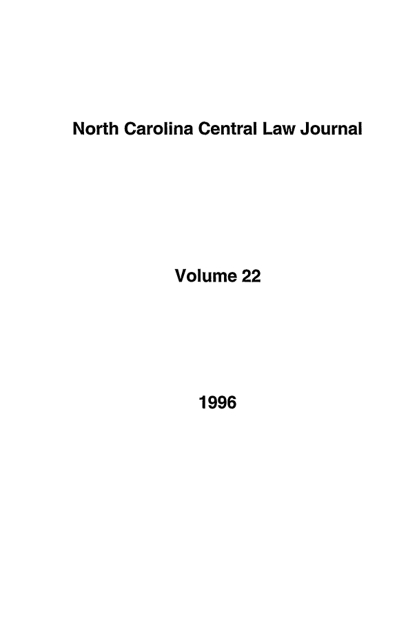 handle is hein.journals/ncclj22 and id is 1 raw text is: North Carolina Central Law Journal
