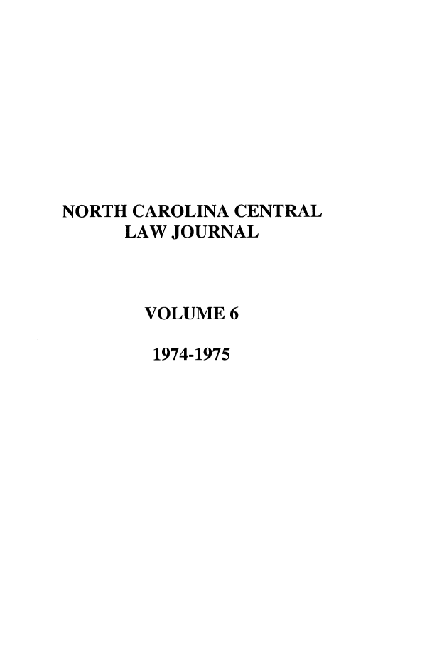 handle is hein.journals/ncclj6 and id is 1 raw text is: NORTH CAROLINA CENTRAL