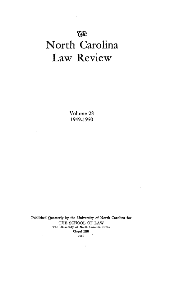 handle is hein.journals/nclr28 and id is 1 raw text is: North Carolina