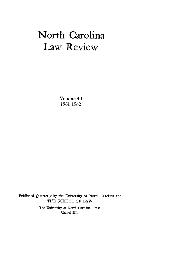 handle is hein.journals/nclr40 and id is 1 raw text is: North Carolina
