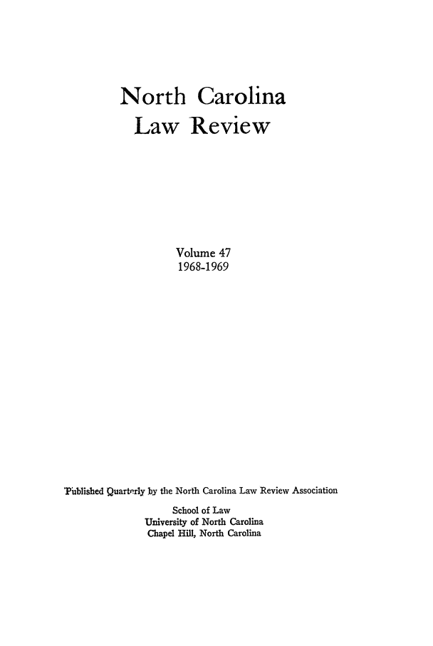 handle is hein.journals/nclr47 and id is 1 raw text is: North Carolina