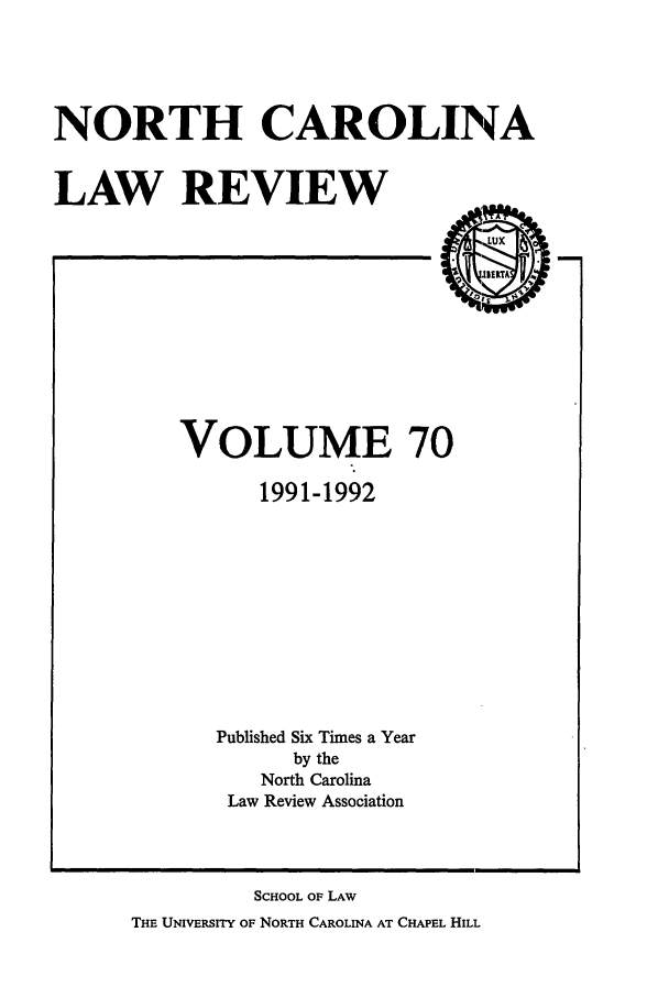 handle is hein.journals/nclr70 and id is 1 raw text is: NORTH CAROLINA