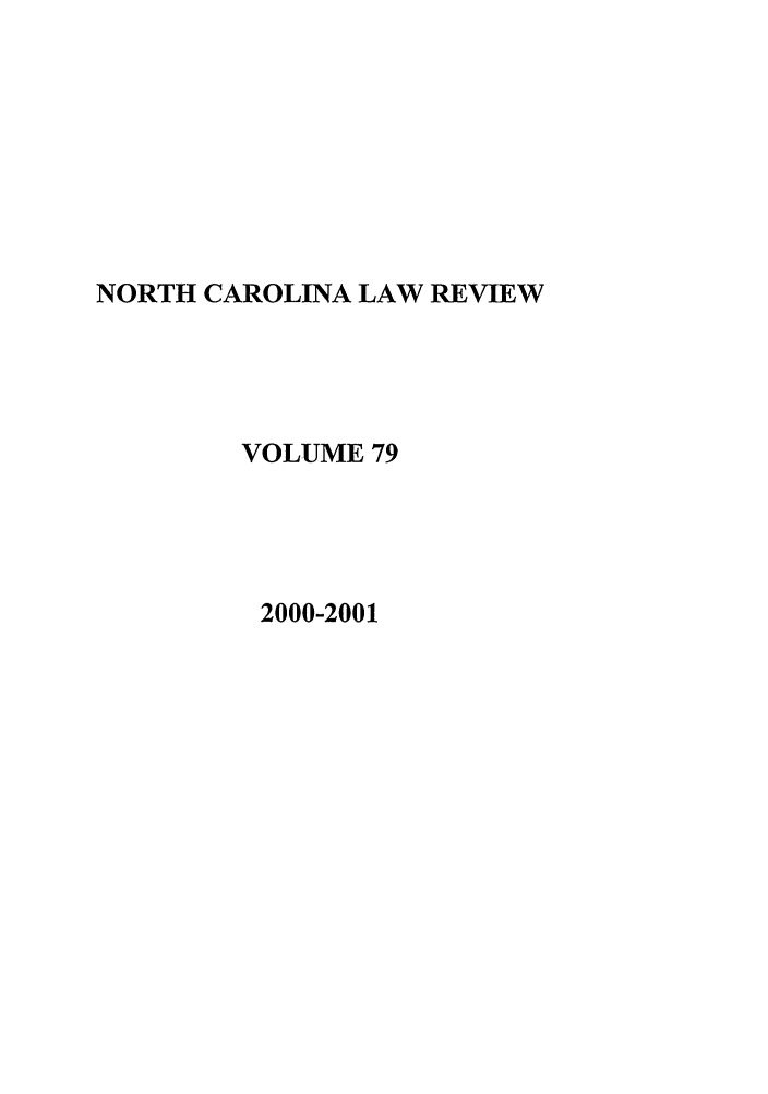 handle is hein.journals/nclr79 and id is 1 raw text is: NORTH CAROLINA LAW REVIEW