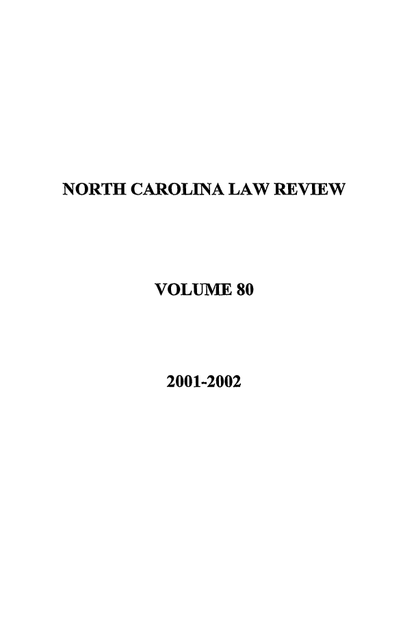 handle is hein.journals/nclr80 and id is 1 raw text is: NORTH CAROLINA LAW REVIEW