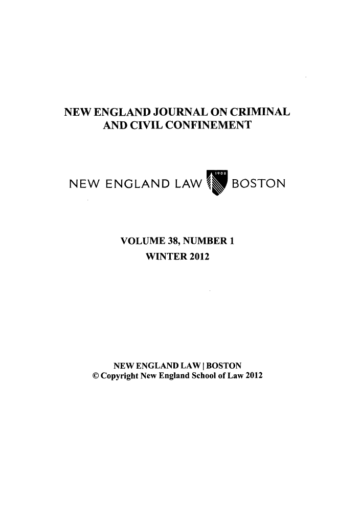 handle is hein.journals/nejccc38 and id is 1 raw text is: NEW ENGLAND JOURNAL ON CRIMINAL