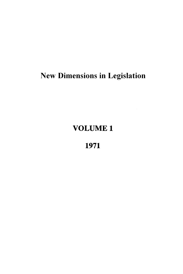 handle is hein.journals/newdm1 and id is 1 raw text is: New Dimensions in Legislation