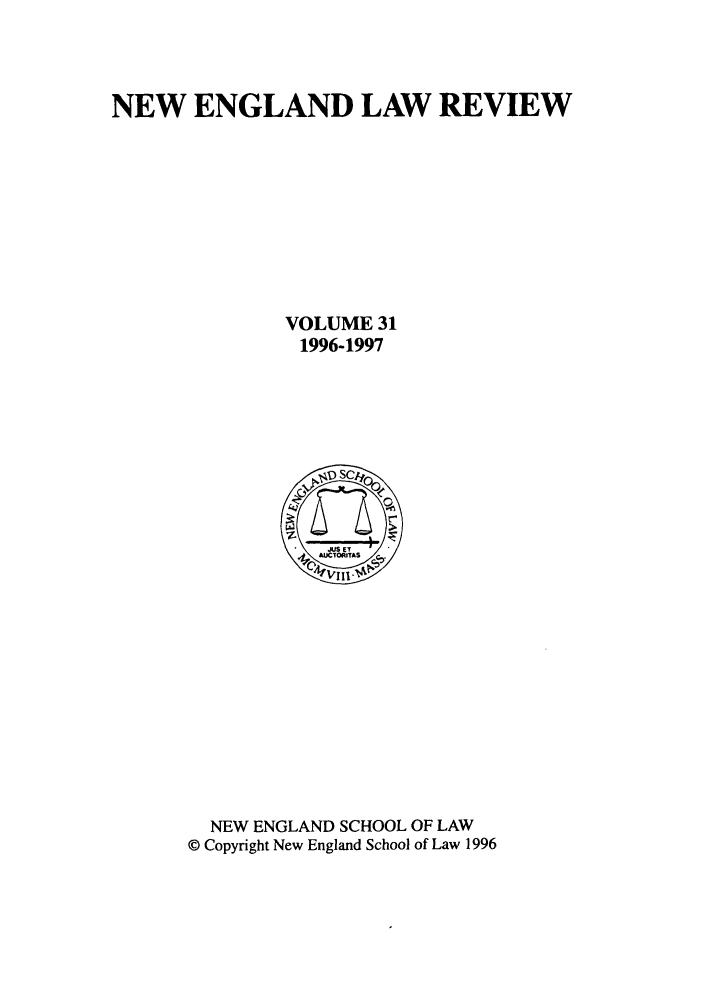 handle is hein.journals/newlr31 and id is 1 raw text is: NEW ENGLAND LAW REVIEW