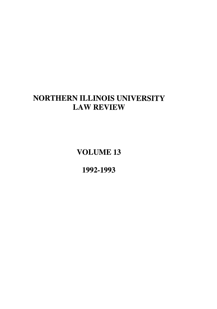 handle is hein.journals/niulr13 and id is 1 raw text is: NORTHERN ILLINOIS UNIVERSITY