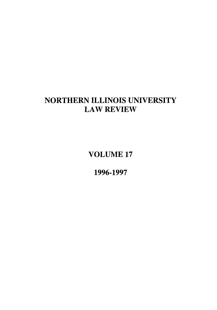 handle is hein.journals/niulr17 and id is 1 raw text is: NORTHERN ILLINOIS UNIVERSITY