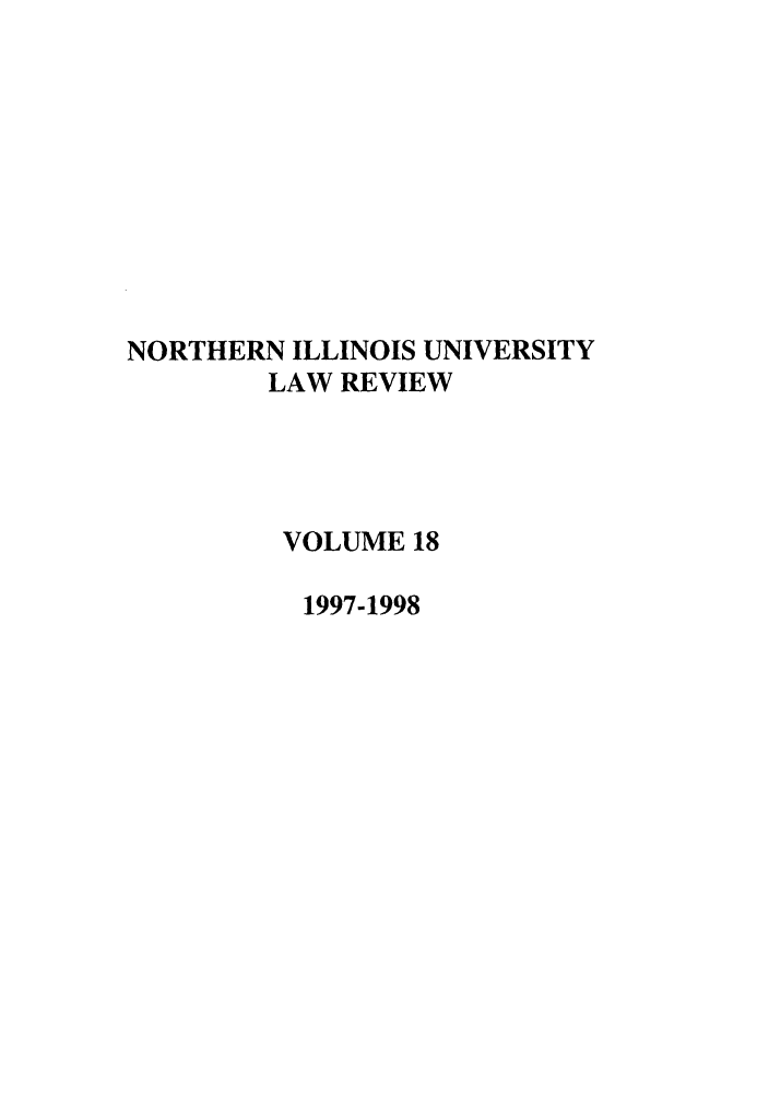 handle is hein.journals/niulr18 and id is 1 raw text is: NORTHERN ILLINOIS UNIVERSITY