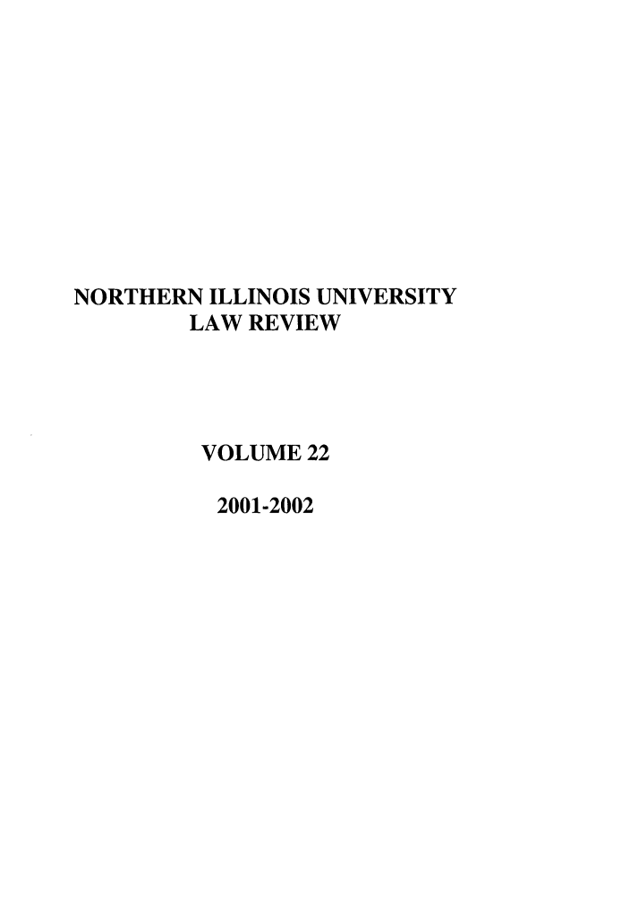 handle is hein.journals/niulr22 and id is 1 raw text is: NORTHERN ILLINOIS UNIVERSITY