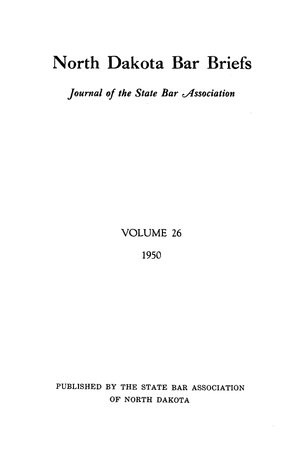 handle is hein.journals/nordak26 and id is 1 raw text is: North Dakota Bar Briefs