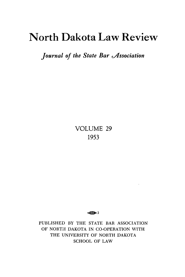 handle is hein.journals/nordak29 and id is 1 raw text is: North Dakota Law Review