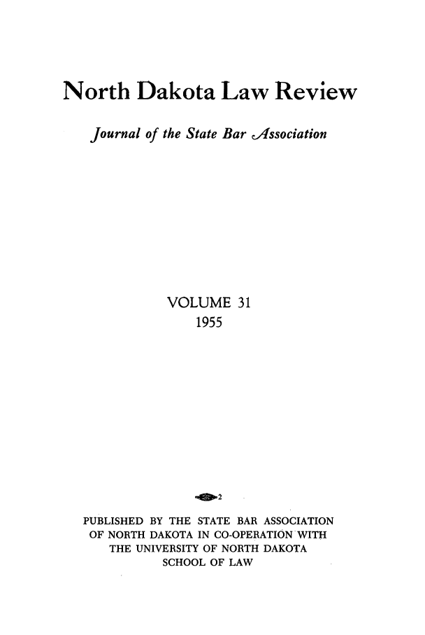 handle is hein.journals/nordak31 and id is 1 raw text is: North Dakota Law Review