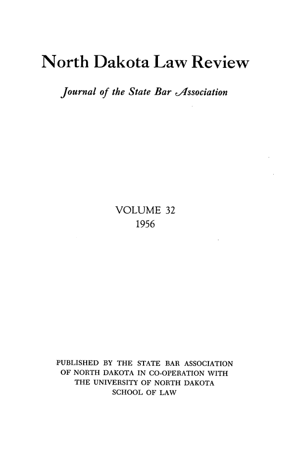 handle is hein.journals/nordak32 and id is 1 raw text is: North Dakota Law Review