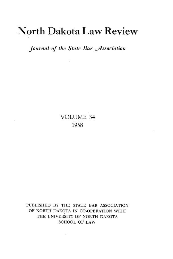 handle is hein.journals/nordak34 and id is 1 raw text is: North Dakota Law Review