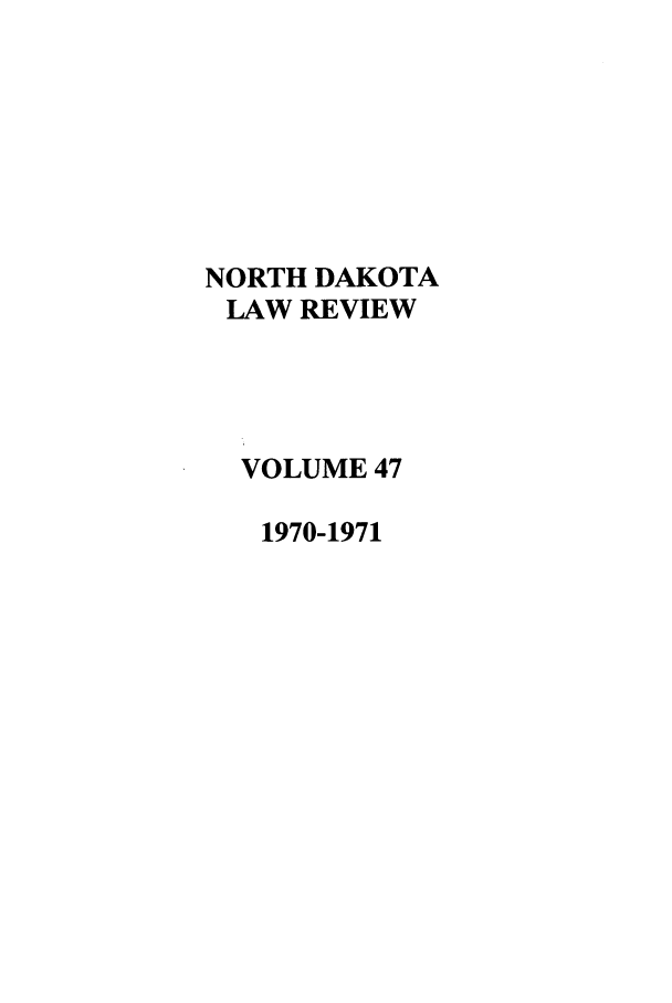 handle is hein.journals/nordak47 and id is 1 raw text is: NORTH DAKOTA