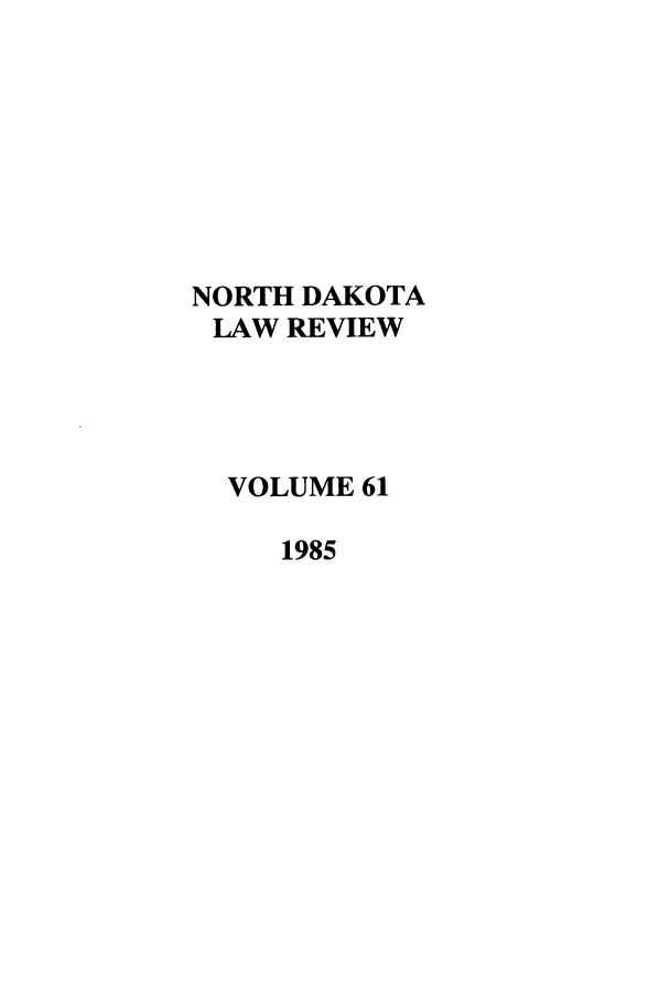 handle is hein.journals/nordak61 and id is 1 raw text is: NORTH DAKOTA