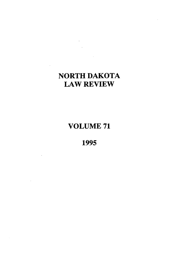handle is hein.journals/nordak71 and id is 1 raw text is: NORTH DAKOTA