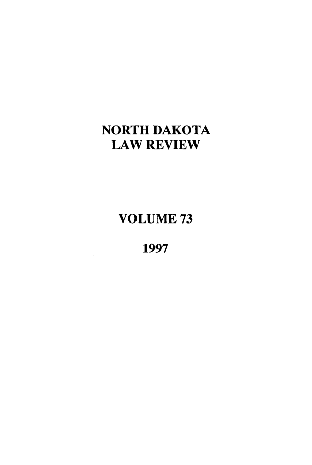 handle is hein.journals/nordak73 and id is 1 raw text is: NORTH DAKOTA