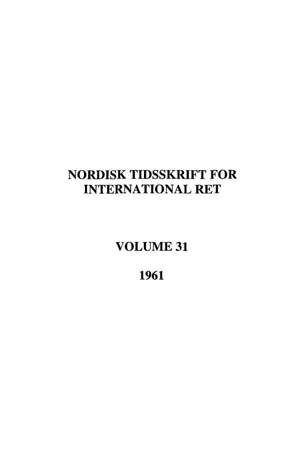handle is hein.journals/nordic31 and id is 1 raw text is: NORDISK TIDSSKRIFT FOR