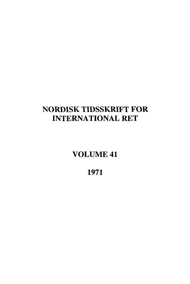handle is hein.journals/nordic41 and id is 1 raw text is: NORDISK TIDSSKRIFT FOR