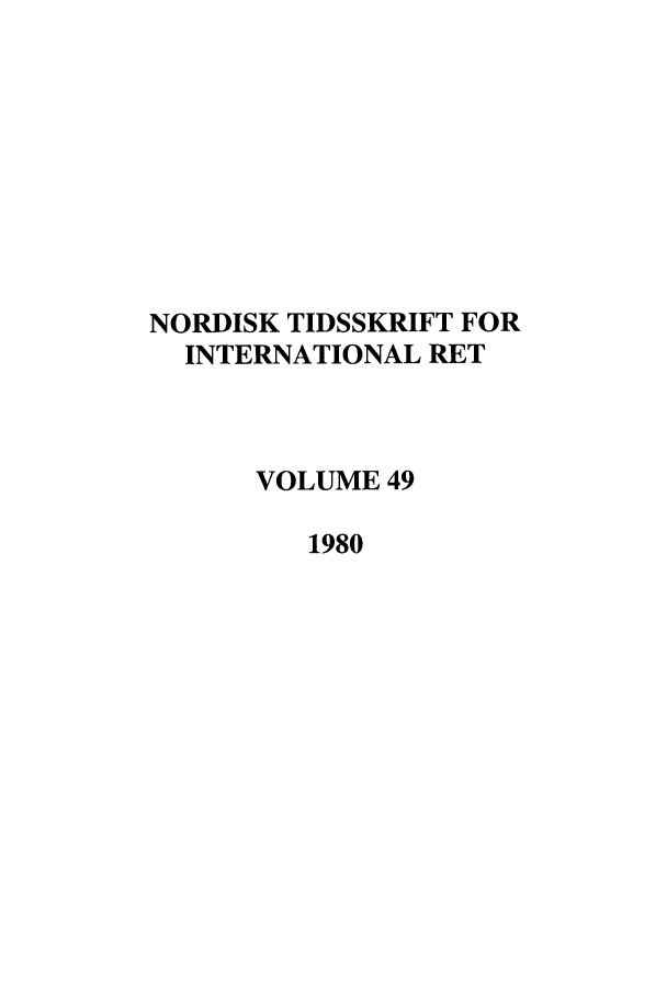 handle is hein.journals/nordic49 and id is 1 raw text is: NORDISK TIDSSKRIFT FOR