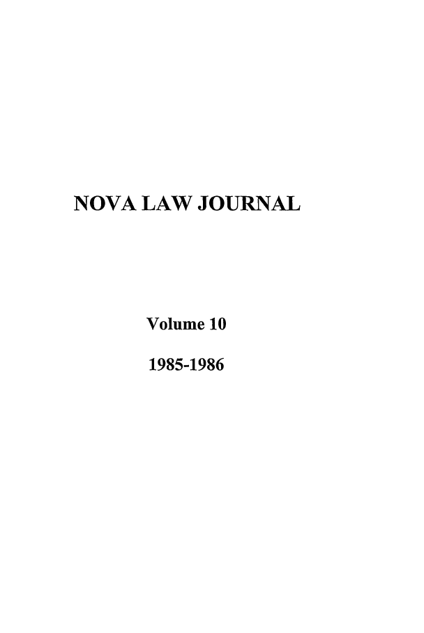 handle is hein.journals/novalr10 and id is 1 raw text is: NOVA LAW JOURNAL