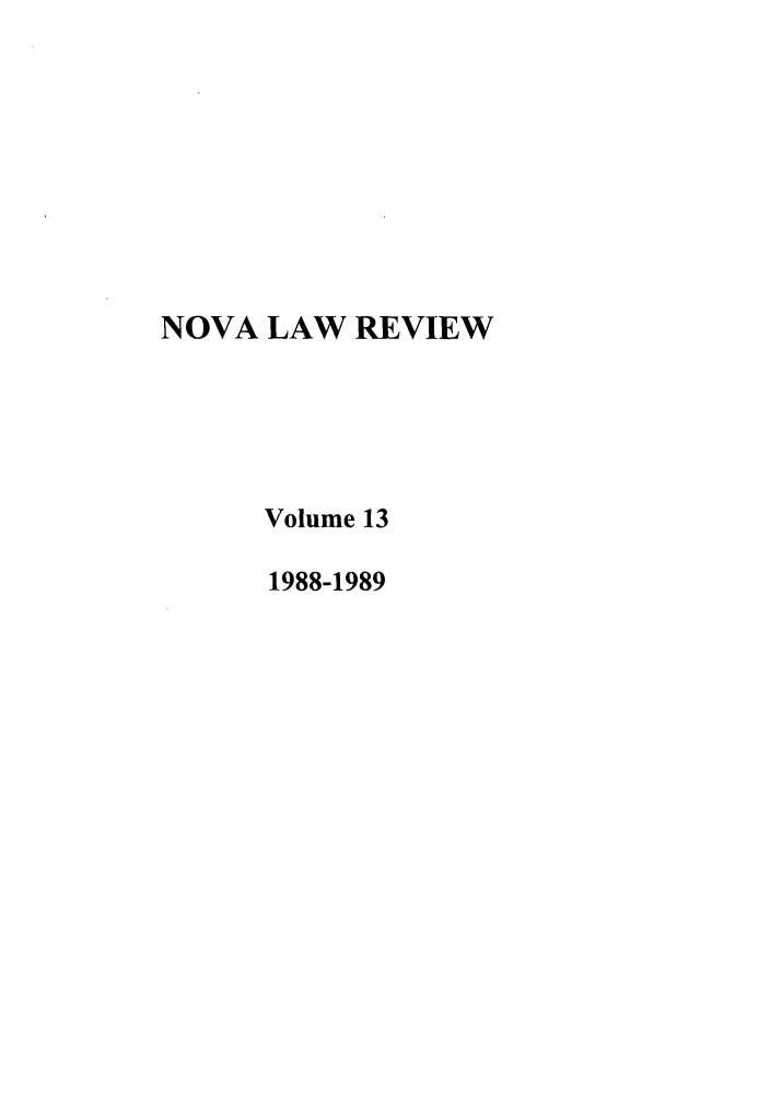 handle is hein.journals/novalr13 and id is 1 raw text is: NOVA LAW REVIEW