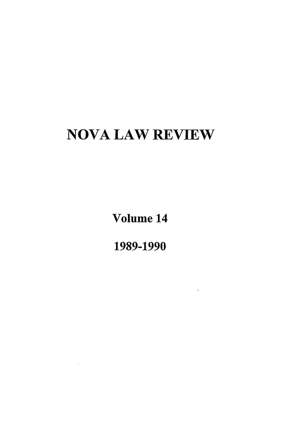 handle is hein.journals/novalr14 and id is 1 raw text is: NOVA LAW REVIEW