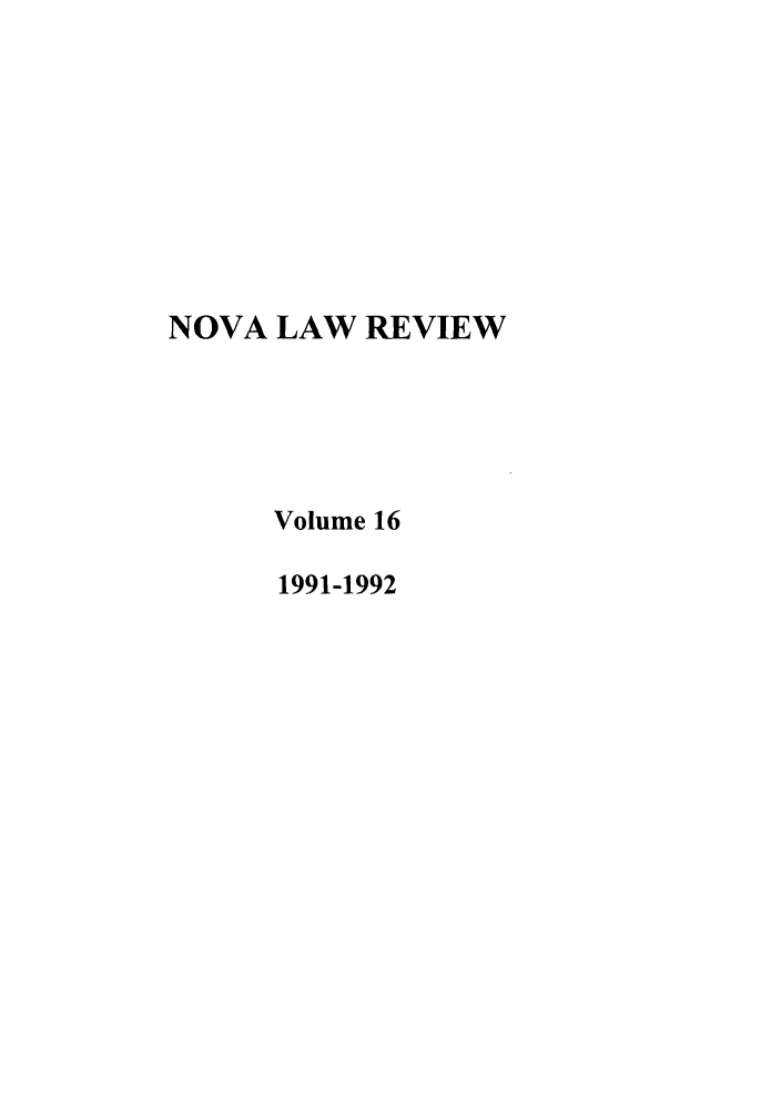 handle is hein.journals/novalr16 and id is 1 raw text is: NOVA LAW REVIEW