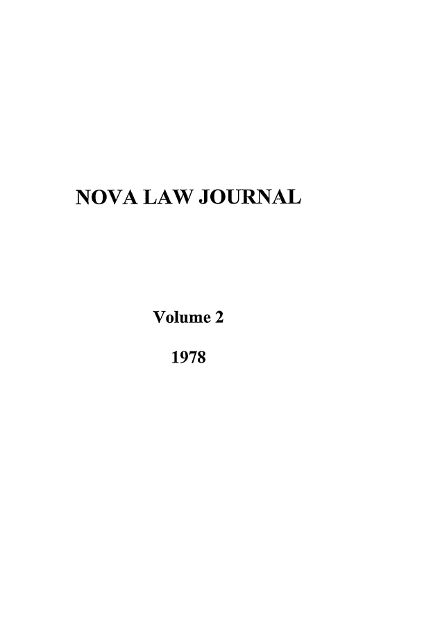 handle is hein.journals/novalr2 and id is 1 raw text is: NOVA LAW JOURNAL
