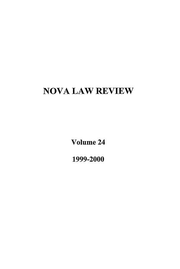 handle is hein.journals/novalr24 and id is 1 raw text is: NOVA LAW REVIEW