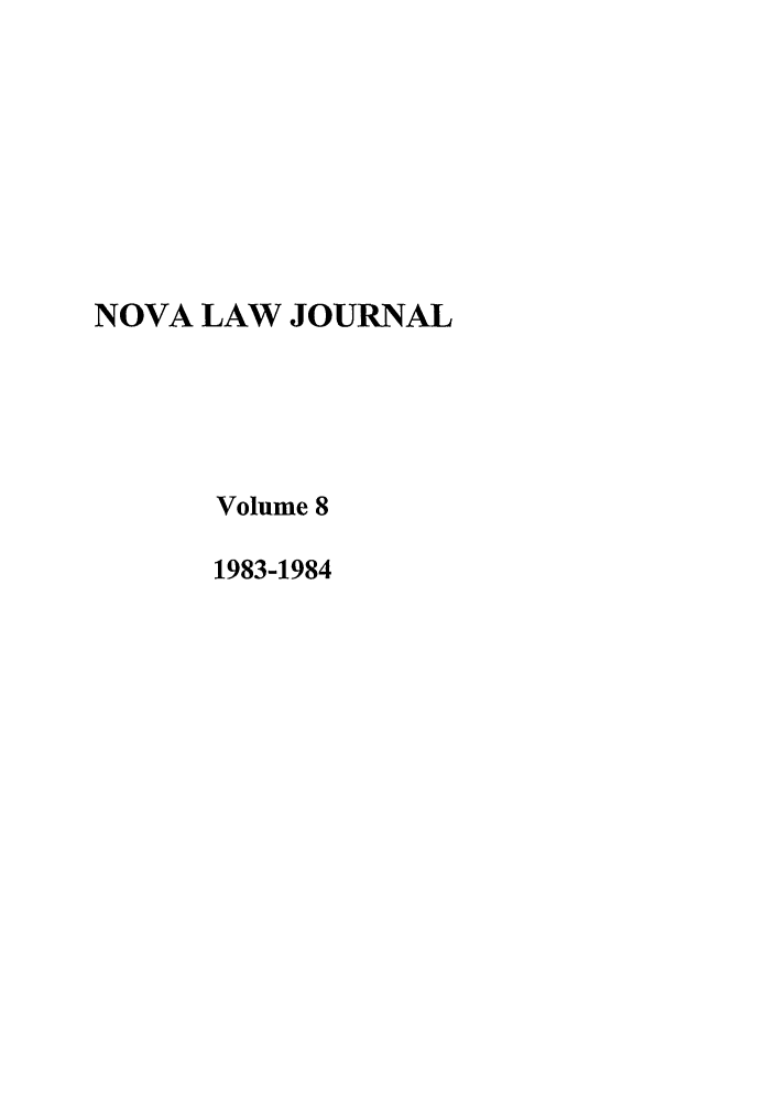 handle is hein.journals/novalr8 and id is 1 raw text is: NOVA LAW JOURNAL