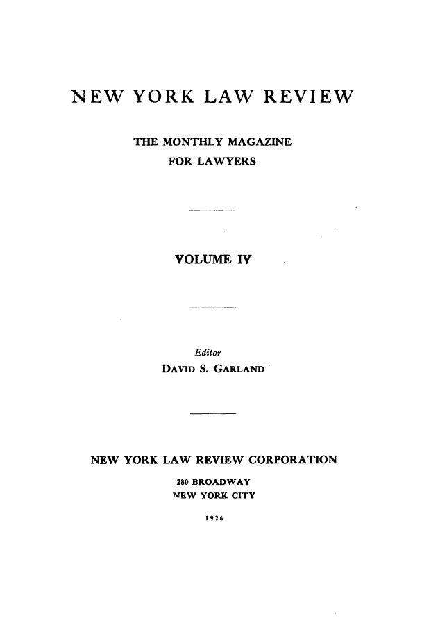 handle is hein.journals/nylrev4 and id is 1 raw text is: NEW YORK LAW REVIEW