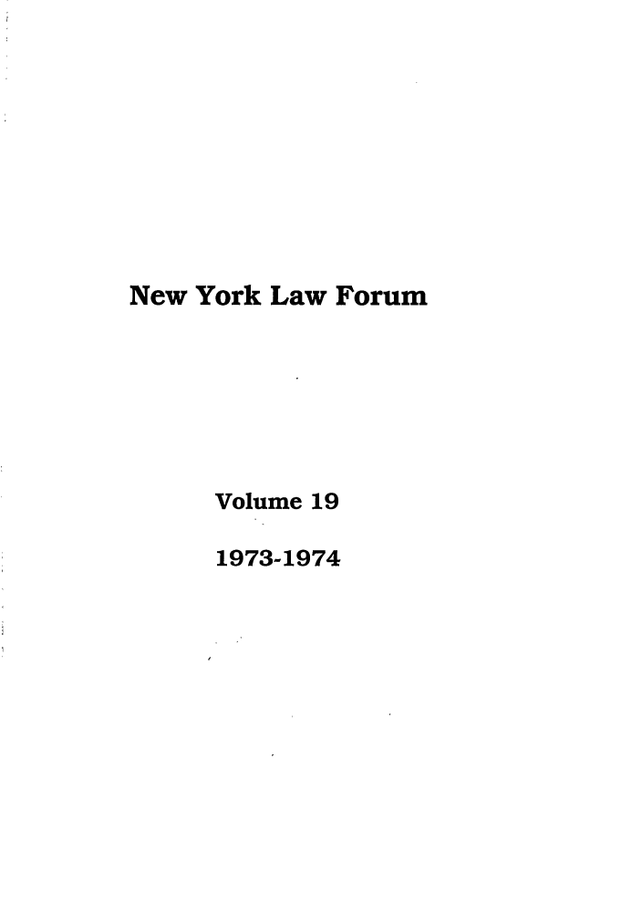 handle is hein.journals/nyls19 and id is 1 raw text is: New York Law Forum
