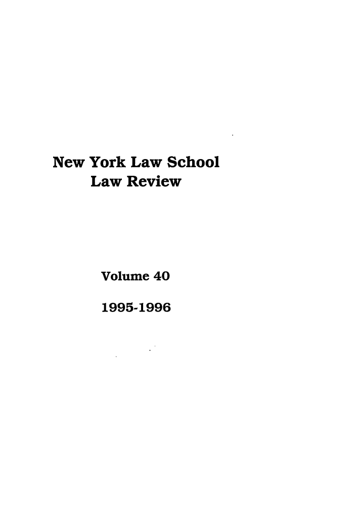 handle is hein.journals/nyls40 and id is 1 raw text is: New York Law School