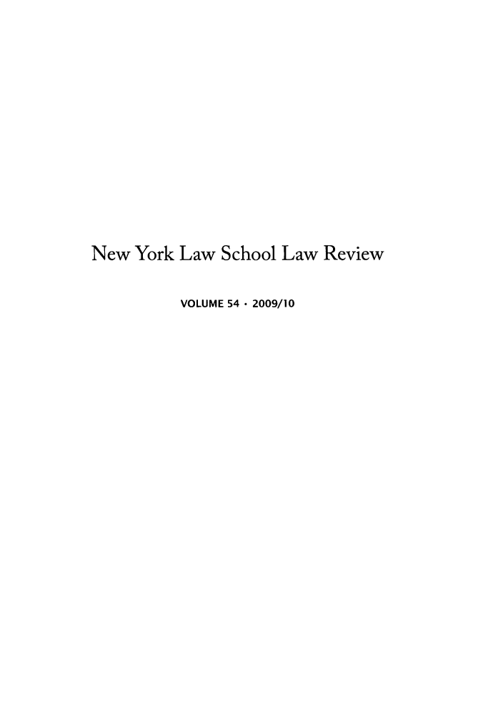 handle is hein.journals/nyls54 and id is 1 raw text is: New York Law School Law Review