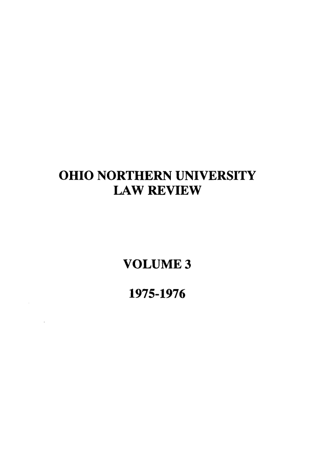 handle is hein.journals/onulr3 and id is 1 raw text is: OHIO NORTHERN UNIVERSITY