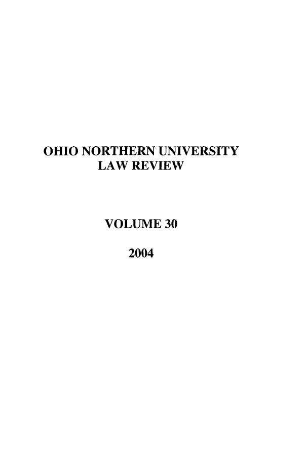 handle is hein.journals/onulr30 and id is 1 raw text is: OHIO NORTHERN UNIVERSITY