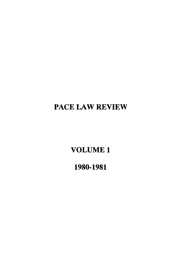 handle is hein.journals/pace1 and id is 1 raw text is: PACE LAW REVIEW